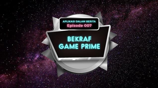 Aplikasi Dalam Berita Episode 7 - Bekraf Game Prime 2016