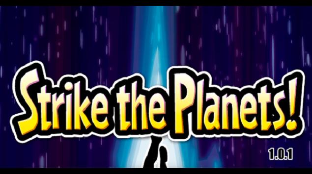 Jegerrr! Belah Planet dengan Sekali Pukul! Strike the Planets!