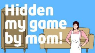 Hidden My Game by Mom: Kembalikan Game Saya, Bu!
